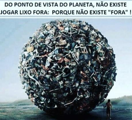 do-ponto-de-vista-do-planeta-nao-existe-jogar-lixo-24851234